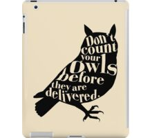 Don't Count Your Owls Before They Are Delivered iPad Case/Skin