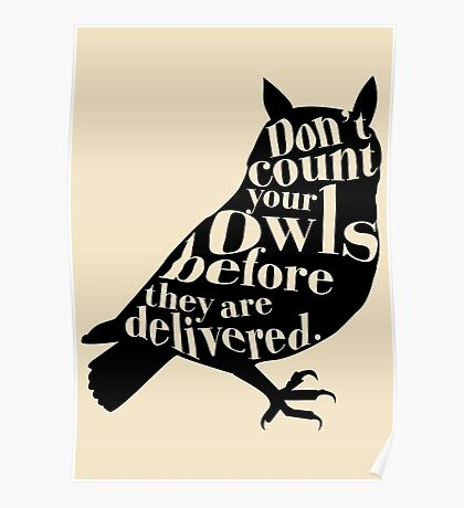 Don't Count Your Owls Before They Are Delivered Poster