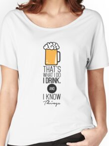That's What I DO I Drink (Beer) And I Know Things Funny Drinking TShirt For Men Women's Relaxed Fit T-Shirt