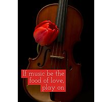 If music be the food of love play on Photographic Print