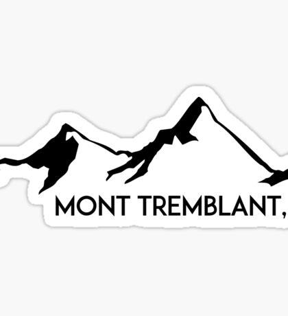 MONT TREMBLANT QUEBEC CANADA QUÉ BEC SKIING SKI MOUNTAINS SNOWBOARD MOUNT Sticker