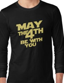 May the 4th Long Sleeve T-Shirt
