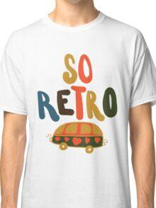 so retro Classic T-Shirt