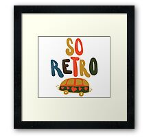 so retro Framed Print
