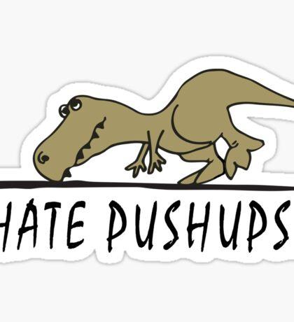 Hate Pushups! Sticker