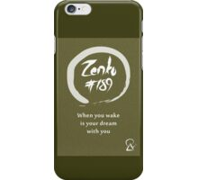 Zenku - When You Wake Is Your Dream With You iPhone Case/Skin