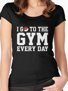 I GO TO THE GYM EVERY DAY Women's Fitted Scoop T-Shirt