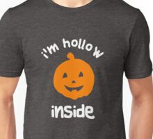 I'm hollow inside - Halloween t-shirts and gifts for 2016 Unisex T-Shirt