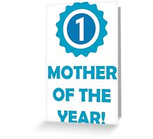 Mother Of The Year! (Award) Greeting Card
