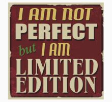 I am not perfect,but i am limited edition.cool text,typography,fun,humor,modern,trendy Kids Tee
