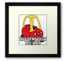 Cozy Coupe - They see me rollin'  Framed Print