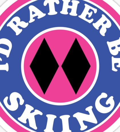 I'D RATHER BE Skiing Mountain Mountains SKIING SKI Skis Silhouette Snowboard Snowboarding ID PINK DOUBLE BLACK DIAMOND Sticker