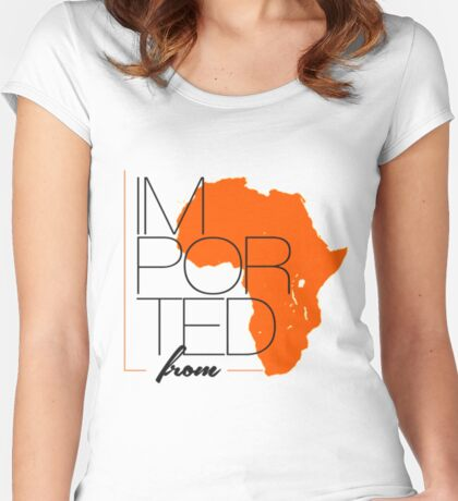 Imported From Africa Women's Fitted Scoop T-Shirt