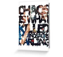Chaos Is What Killed the Dinosaurs Darling Greeting Card