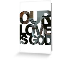 Our Love is God (Snack Shack) Greeting Card