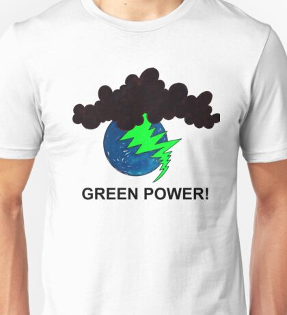 Green Power! Unisex T-Shirt