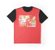 """""""DON'T YOU KNOW I CARE?"""" Graphic T-Shirt"""