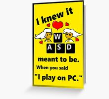 """""""Meant to be""""  PC Master Race Steam Gamer Valentine Greeting Card"""