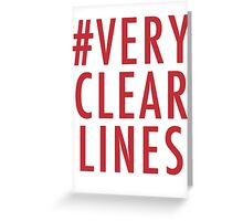 #Very Clear Lines Greeting Card