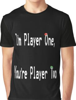 I'm Player One, You're Player Two Graphic T-Shirt