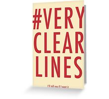 ALT #Very Clear Lines Greeting Card
