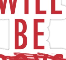 Boys Will Be Held Accountable For Their Actions Sticker