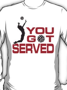 You got served T-Shirt