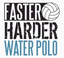 Faster harder water polo Kids Tee