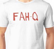 Fah-Q Unisex T-Shirt