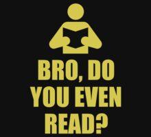 Bro, Do You Even Read? T-Shirt