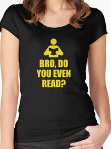 Bro, Do You Even Read? Women's Fitted Scoop T-Shirt