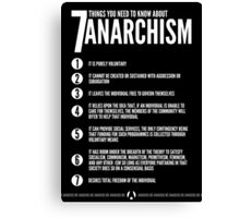 Seven Things You Need To Know About Anarchism Canvas Print