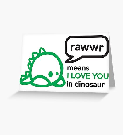 RAWWR - means I love you in dinosaur Greeting Card