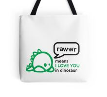 RAWWR - means I love you in dinosaur Tote Bag