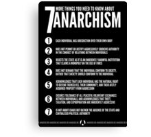 Seven MORE Things You Need To Know About Anarchism Canvas Print
