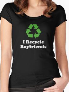 I Recycle Boyfriends Women's Fitted Scoop T-Shirt