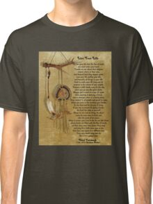 """""""Live Your Life""""  by Chief Tecumseh dream catcher Classic T-Shirt"""