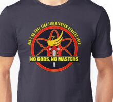 Ain't No Free Like A Libertarian Atheist Free. No Gods, No Masters. Unisex T-Shirt