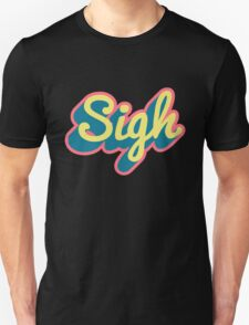 Sigh T-Shirt