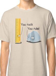 You rock, You rule Classic T-Shirt