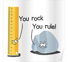 You rock, You rule Poster