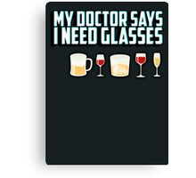 My doctor says I need glasses Canvas Print