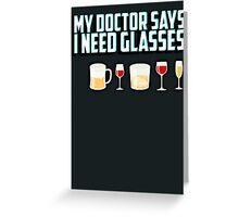 My doctor says I need glasses Greeting Card