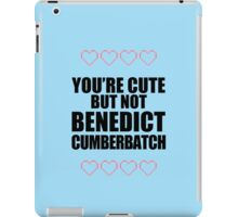 Cute but not Benedict Cumberbatch - life ruiner iPad Case/Skin