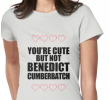 Cute but not Benedict Cumberbatch - life ruiner Womens Fitted T-Shirt