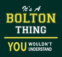 It's A BOLTON thing, you wouldn't understand !! by satro