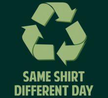 Same Shirt Different Day by DesignFactoryD