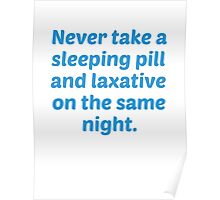 Never Take A Sleeping Pill And Laxative On The Same Night. Poster