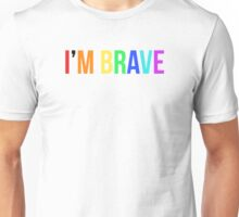 I'M BRAVE Unisex T-Shirt