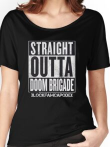 Straight Outta Doom Brigade Women's Relaxed Fit T-Shirt